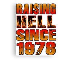 Raising Hell Since 1978 Canvas Print