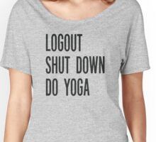 Yoga shirt. Funny inspirational text. Women's Relaxed Fit T-Shirt