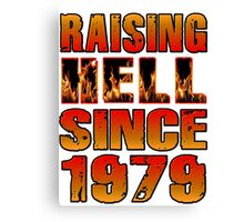 Raising Hell Since 1979 Canvas Print