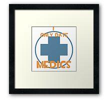 I only date medics- BLU Framed Print