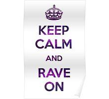 Keep Calm & Rave On Galaxy shirt Poster