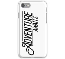 Adventure Awaits iPhone Case/Skin