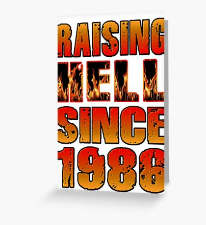 Raising Hell Since 1986 Greeting Card