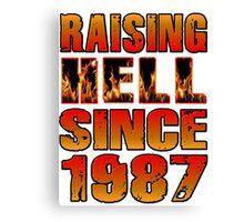 Raising Hell Since 1987 Canvas Print