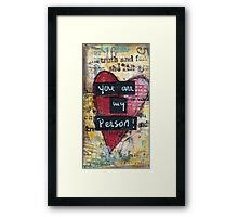 You are my person! Framed Print