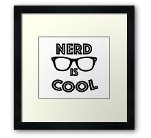 Nerd is Cool Framed Print