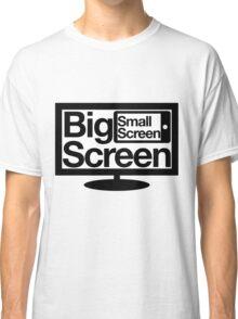 Big Screen Small Screen Classic T-Shirt