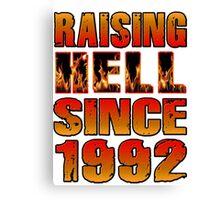 Raising Hell Since 1992 Canvas Print