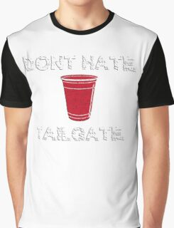 Don't Hate, Tailgate Graphic T-Shirt
