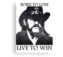 LEMMY KILMISTER BORN TO LOSE LIVE TO WIN RIP Canvas Print