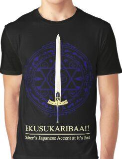 EKUSUKARIBAA ~ Saber's Japanese Accent Graphic T-Shirt