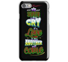 No suffer, no cry iPhone Case/Skin
