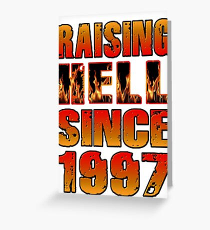Raising Hell Since 1997 Greeting Card