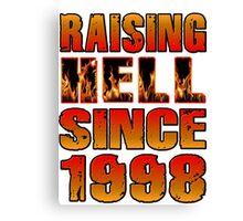 Raising Hell Since 1998 Canvas Print