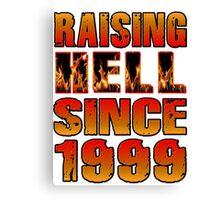 Raising Hell Since 1999 Canvas Print