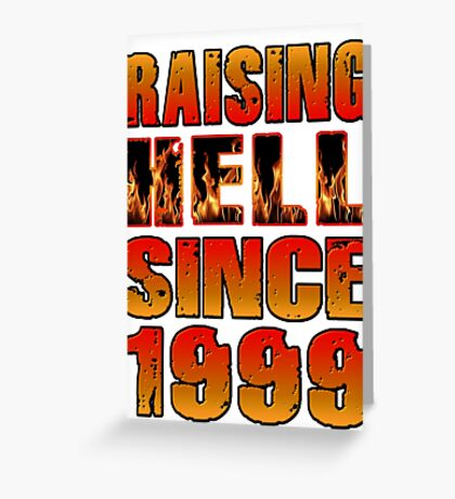 Raising Hell Since 1999 Greeting Card