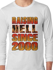 Raising Hell Since 2000 Long Sleeve T-Shirt
