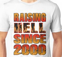 Raising Hell Since 2000 Unisex T-Shirt
