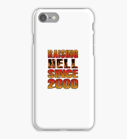 Raising Hell Since 2000 iPhone Case/Skin