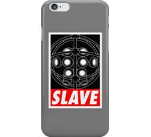A Slave Obeys iPhone Case/Skin