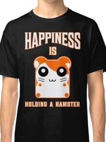 happiness is holding a hamster Classic T-Shirt
