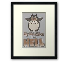My Neighbor From Hell Framed Print
