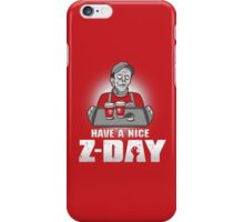 Have a Nice Z-Day iPhone Case/Skin