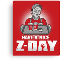 Have a Nice Z-Day Canvas Print
