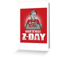 Have a Nice Z-Day Greeting Card