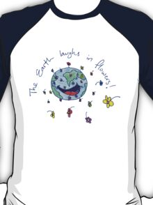The Earth Laughs in Flowers T-Shirt