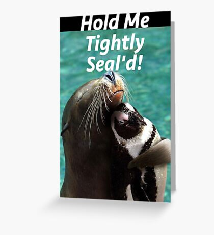 Hold Me Tight & Sealed Greeting Card