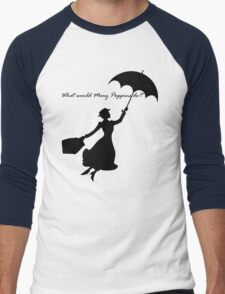 What would Mary Poppins do? Men's Baseball ¾ T-Shirt