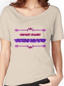 my diet starts tomorrow Women's Relaxed Fit T-Shirt