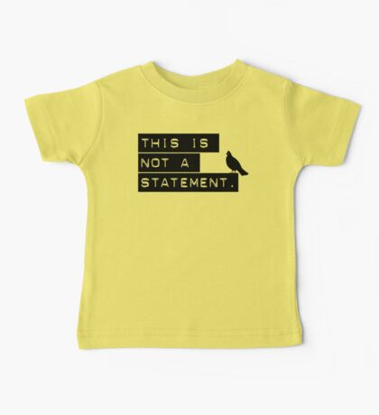 this is not a statement. Baby Tee