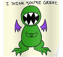 Dragon thinks you're great. Poster
