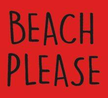 beach please Baby Tee