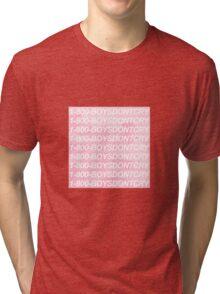 1-800-BOYSDONTCRY Tri-blend T-Shirt