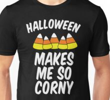 Halloween Makes Me So Corny Unisex T-Shirt