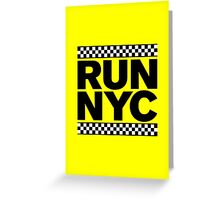 RUN NYC TAXI Greeting Card