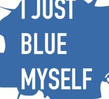 I Just Blew Myself- Tobias Funke Sticker