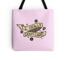 i don't care Tote Bag