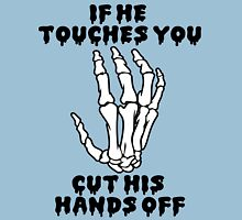If he touches you, cut his hands off. Womens Fitted T-Shirt