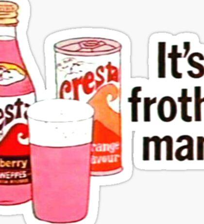 Cresta - IT'S FROTHY MAN Sticker
