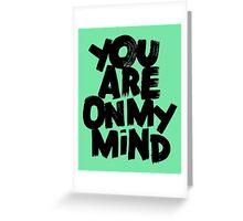 u are on my mind Greeting Card