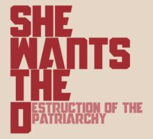 She wants the Destruction of the Patriarchy  by Boogiemonst