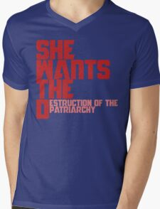 She wants the Destruction of the Patriarchy  Mens V-Neck T-Shirt