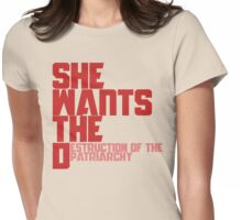 She wants the Destruction of the Patriarchy  Womens Fitted T-Shirt