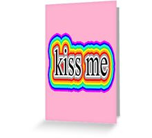 love but kiss me soft Greeting Card