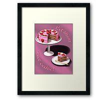 Let them eat cake! Framed Print