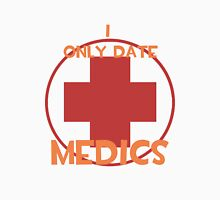 I only date medics- RED Unisex T-Shirt